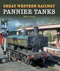 Great Western Railway Pannier Tanks by Robin Jones (Hardback, 2014)