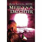 Merlyn's Daughter by Rose Sefton Msw (Paperback / softback, 2013)