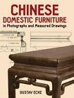Chinese Domestic Furniture in Photographs and Measured Drawings by Gustav Ecke (Paperback, 2000)