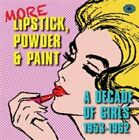 More Lipstick Powder & Paint 5055311002255 by Various Artists CD