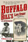 Buffalo Bill's Life Story: An Autobiography by Buffalo Bill Cody (Paperback, 2010)
