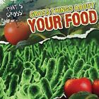 Gross Things about Your Food by Maria Nelson (Hardback, 2012)