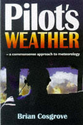 1 of 1 - Very Good, Pilot's Weather: A Commonsense Approach to Meteorology: The Commonsen