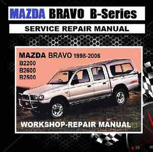 mazda bravo b2200 b2600 b2500 1998 2006 model workshop manual cdrom rh ebay com au mazda b2600 workshop manual free download 1993 mazda b2200 workshop manual pdf