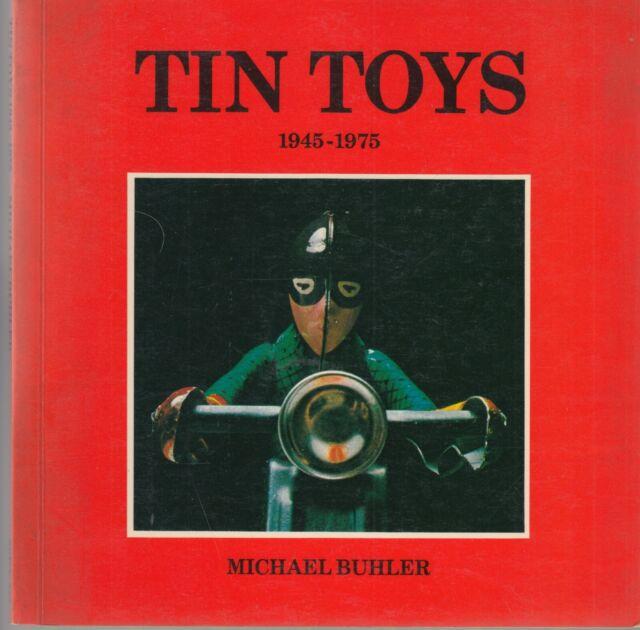 M. Buhler, TIN TOYS 1945/1975 giocattoli tavole colori in lingua inglese 1978
