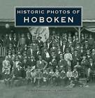 Historic Photos of Hoboken by Joe Czachowski (Hardback, 2008)