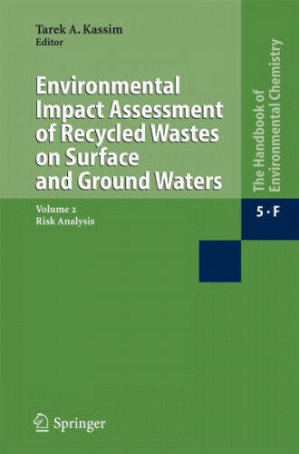 Environmental Impact Assessment of Recycled Wastes on Surface and Ground