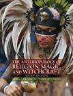 The Anthropology of Religion, Magic, and Witchcraft by Rebecca Stein and Philip L. Stein (2010, Paperback, Revised)