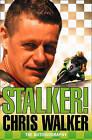 Stalker! Chris Walker: The Autobiography by Chris Walker (Paperback, 2008)