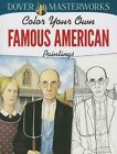 Dover Masterworks: Color Your Own Famous American Paintings by Marty Noble (Paperback, 2014)