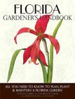 Florida Gardener's Handbook: All You Need to Know to Plan, Plant & Maintain a Florida Garden by Tom MacCubbin, Robert Bowden, Quayside, Georgia Tasker, Joe Lamp'l (Paperback / softback, 2012)