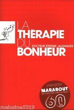 """Livre Philosophie """" La Thérapie du Bonheur - Dr E. Jalenques """" ( No 2121 ) Book"""