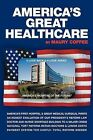 America's Great Healthcare by Maury Coffee (Paperback / softback, 2012)