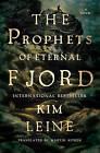 Prophets of Eternal Fjord by Kim Leine (Hardback, 2015)