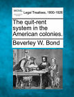 The Quit-Rent System in the American Colonies. by Beverley W Bond (Paperback / softback, 2010)