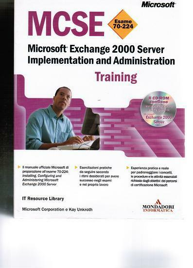 MCSE Esame 70 224 Microsoft Exchange 2000 Server Implementation Traini Mondadori