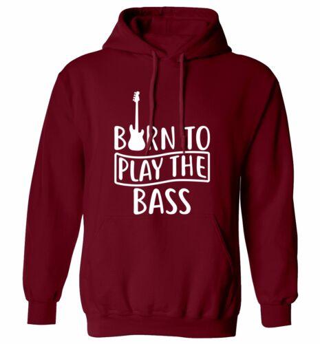 Born to Play BASS Felpa Con Cappuccio//Maglione Chitarra Elettrica Acustica STRUM Music 4011