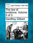 The Law of Evidence. Volume 2 of 3 by Geoffrey Gilbert (Paperback / softback, 2010)