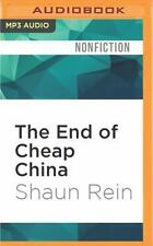 The End of Cheap China : Economic and Cultural Trends That Will Disrupt the...