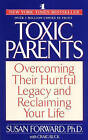 Toxic Parents by Susan Forward (Paperback, 1991)