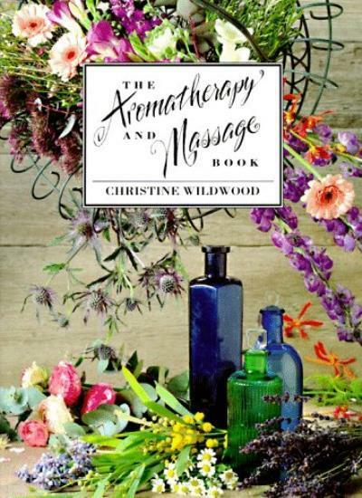 The Aromatherapy and Massage Book By Chrissie Wildwood