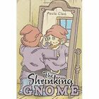 The Shrinking Gnome by Paula Clem (Paperback / softback, 2013)