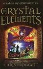 The Crystal Elements: Tales of Ghrymatti by Chris Froggatt (Paperback, 2007)