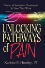 Unlocking Pathways of Pain by Karlene B Huntley (Paperback / softback, 2013)
