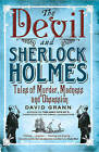 The Devil and Sherlock Holmes: Tales of Murder, Madness and Obsession by David Grann (Paperback, 2011)