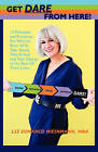Get Dare from Here! by Liz DiMarco Weinmann Mba (Paperback / softback, 2011)