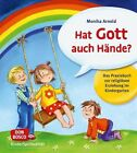 Hat Gott auch Hände? von Monika Arnold (2012, Taschenbuch)