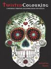 Twisted Colouring: A Wickedly Creative Colouring Book by Leighton Noyes (Paperback, 2016)