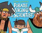 Pirate, Viking & Scientist by Jared Chapman (Hardback, 2014)