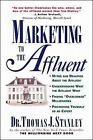 Marketing to the Affluent by Thomas J. Stanley (Paperback, 1997)