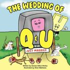 The Wedding of Q and U by Denise Dillon-hreha 9781425980405 Paperback 2007
