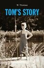 Tom's Story by W Thomas (Paperback, 2013)