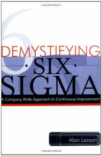 Demystifying Six Sigma: A Company-Wide Ansatz Sich Kontinuierliches Verbesserung