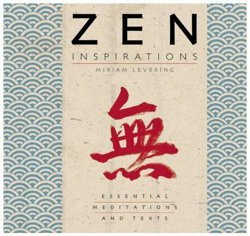 Zen Inspirations: Essential Meditations and Texts (Inspirations-ExLibrary