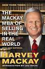 The Mackay MBA of Selling in the Real World by Harvey Mackay (Paperback, 2013)