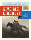 Give Me Liberty!: An American History by Eric Foner (Hardback, 2013)