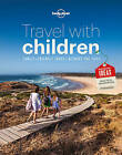 Travel with Children: The Essential Guide for Travelling Families by Lonely Planet (Paperback, 2015)