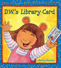 D.W.'s Library Card by Marc Tolon Brown (Hardback, 2003)