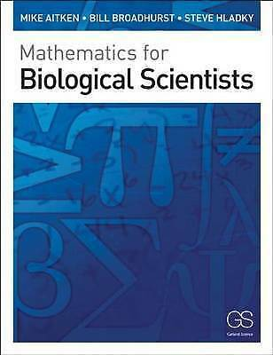 1 of 1 - Mathematics for Biological Scientists by Mike Aitken, Bill Broadhurst, Stephen