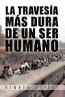 La Traves A M S Dura de Un Ser Humano by Rember Sierra (Hardback, 2012)