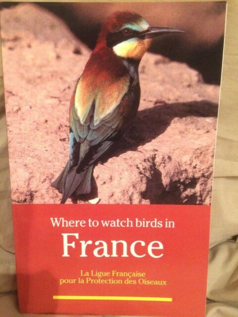 Where to Watch Birds in France by Philipe Dubois