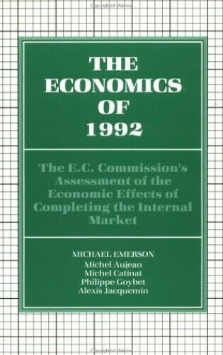 The Economics of 1992: The E.C.Commission's Ass... by Emerson, Michael Paperback