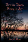 Sow in Tears, Reap in Joy by Judith Rose (Paperback, 2007)
