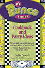 It's Bunco Time!: Cookbook and Party Ideas by Leslie Crouch (Paperback / softback, 2004)
