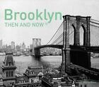 Then and Now#174: Brooklyn: Then and Now® by Marcia Reiss (2015, Hardcover)