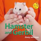 Hamster and Gerbil by Franklin Watts, Jinny Johnson (Hardback, 2013)